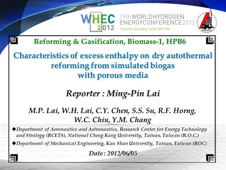 Characteristics of excess enthalpy on dry autothermal reforming from simulated biogas with porous media M.P. Lai, W.H. Lai, C.Y. Chen, S.S. Su, R.F. Horng,