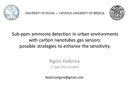 Sub-ppm ammonia detection in urban environments with carbon nanotubes gas sensors: possible strategies to enhance the sensitivity. Rigoni Federica 1° year.