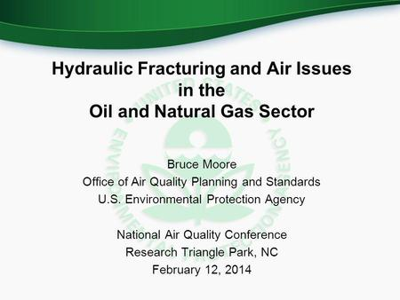 Hydraulic Fracturing and Air Issues in the Oil and Natural Gas Sector