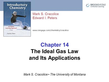 Chapter 14 The Ideal Gas Law and Its Applications