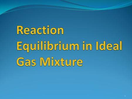 Reaction Equilibrium in Ideal Gas Mixture
