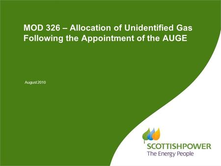 MOD 326 – Allocation of Unidentified Gas Following the Appointment of the AUGE August 2010.