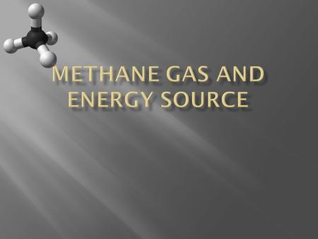 Methane is 87% gas by volume. It is an energy source for the planet and it is environmental. Methane is a hydrocarbon.