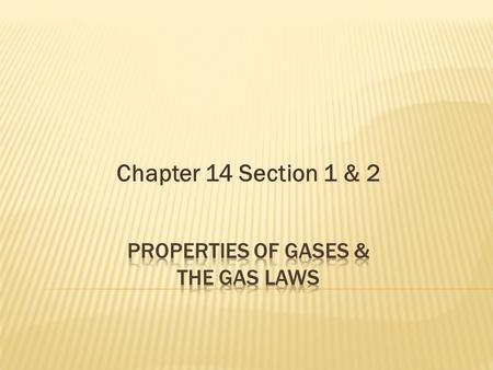Properties of Gases & The gas Laws