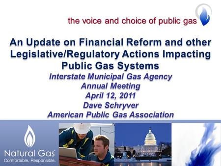 An Update on Financial Reform and other Legislative/Regulatory Actions Impacting Public Gas Systems Interstate Municipal Gas Agency Annual Meeting April.