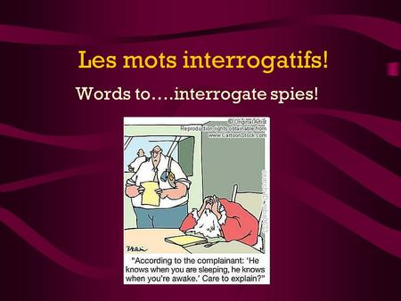 Les mots interrogatifs! Words to….interrogate spies!