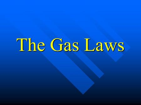 The Gas Laws. Boyles Law Boyles Law Amontons Law Amontons Law Charless Law Charless Law Combined Gas Law Combined Gas Law Gay-Lussacs Law Avogadros Law.