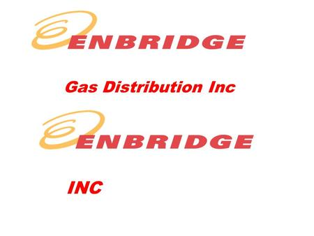 Gas Distribution Inc INC. Worlds largest liquids pipeline delivering more than 2,000,000 barrels of crude oil /day Inc Corporate Social Responsibility.