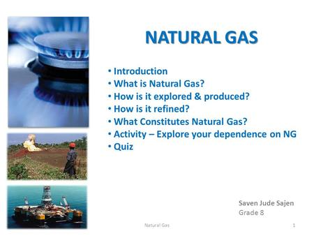 NATURAL GAS Introduction What is Natural Gas?