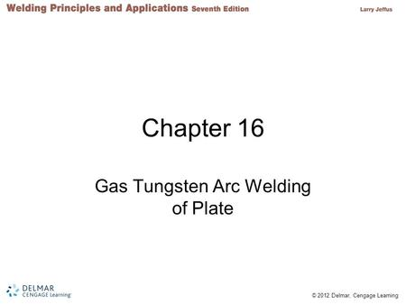 Gas Tungsten Arc Welding of Plate