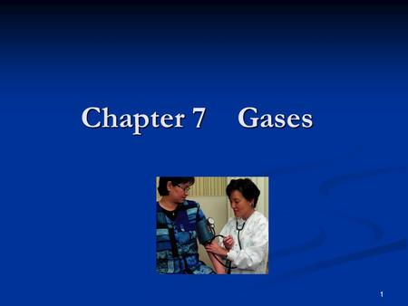 1 Chapter 7 Gases. 2 Particles of a gas Move rapidly in straight lines and are in constant motion. Move rapidly in straight lines and are in constant.