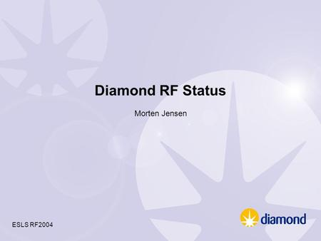 Diamond RF Status Morten Jensen ESLS RF2004. Latest constructional Status Photo. by Angelos Gonias, DLS, Aug. 30 th 2004.