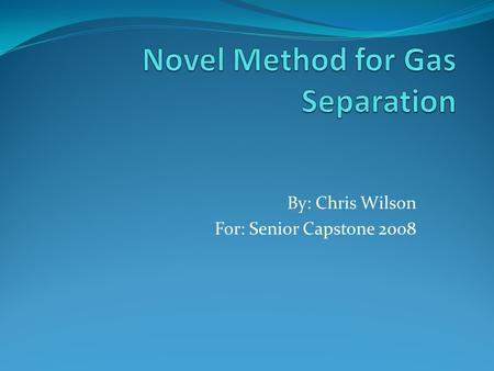 By: Chris Wilson For: Senior Capstone 2008. Overview Current process New process Economic comparison.