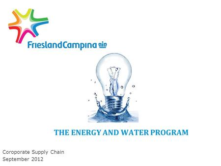THE ENERGY AND WATER PROGRAM Coroporate Supply Chain September 2012.