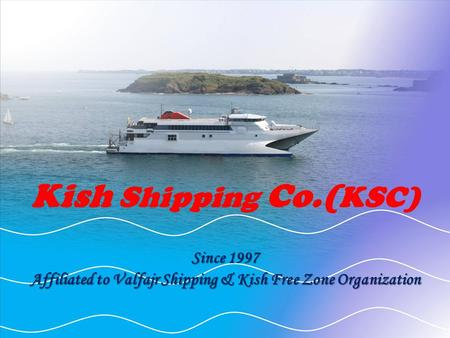 Affiliated to Valfajr Shipping & Kish Free Zone Organization