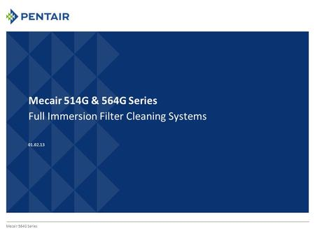 Mecair 514G & 564G Series Full Immersion Filter Cleaning Systems Mecair 564G Series 01.02.13.