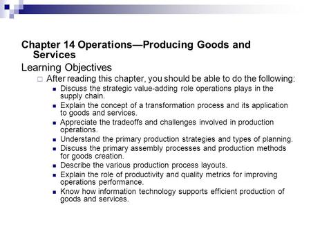 Chapter 14 Operations—Producing Goods and Services Learning Objectives