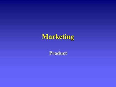 Marketing Product. Overview l Definition of product vs. service l The importance of branding and packaging l Consumer and industrial products l Product.