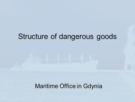 Structure of dangerous goods Maritime Office in Gdynia.