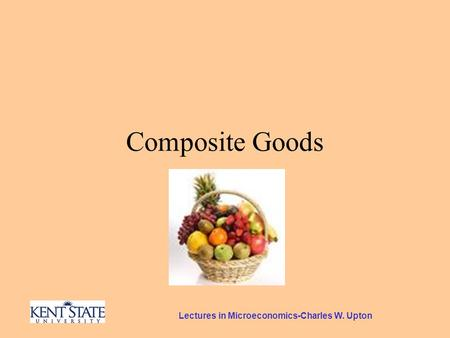 Lectures in Microeconomics-Charles W. Upton Composite Goods.