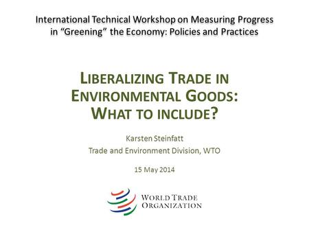 Liberalizing Trade in Environmental Goods: What to include?