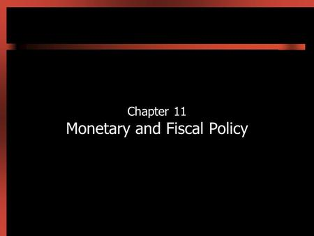 Chapter 11 Monetary and Fiscal Policy. 11-2 Introduction In this chapter we use the IS-LM model developed in Chapter 10 to show how monetary and fiscal.