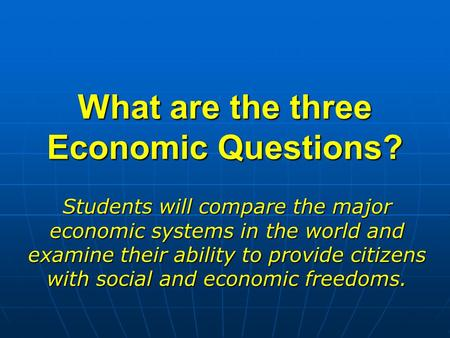 the three main economic questions It is the social choice and community preferences which give substance to the question of macro-economic decisions three basic economic problems of society.