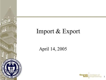 1 Import & Export April 14, 2005. 2 Agenda Customs & Compliance Trade Documents Trade Finance Security.