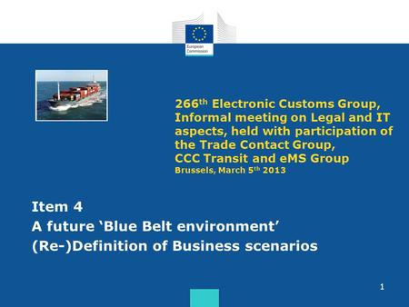 1 266 th Electronic Customs Group, Informal meeting on Legal and IT aspects, held with participation of the Trade Contact Group, CCC Transit and eMS Group.