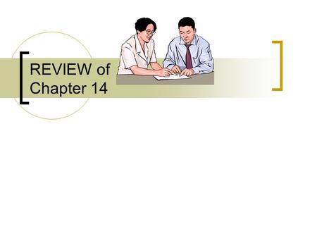 REVIEW of Chapter 14. Completed products for sale. Materials waiting to be processed. Can be direct or indirect. Partially complete products. Material.