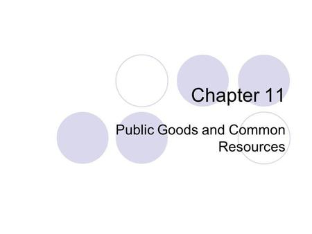 Chapter 11 Public Goods and Common Resources. Some Questions to Consider How big, exactly, should government be? What goods and services should government.