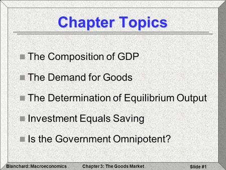 Chapter Topics The Composition of GDP The Demand for Goods