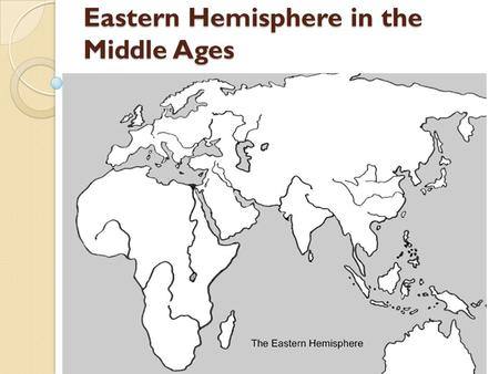 Eastern Hemisphere in the Middle Ages. BACKGROUND: DURING THE MEDIEVAL PERIOD SEVERAL MAJOR TRADE ROUTES DEVELOPED IN THE EASTERN HEMISPHERE. THESE TRADING.