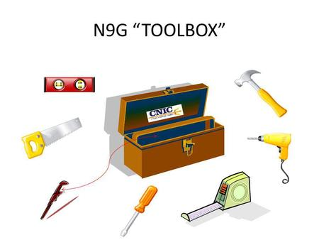 N9G TOOLBOX. What is the N9G Tool Box? The N9G tool box provides the field with helpful information on wide range of subjects. The tool box provides information.