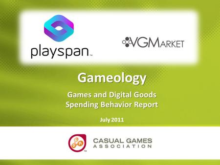 Gameology Games and Digital Goods Spending Behavior Report July 2011.