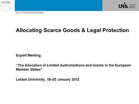 Allocating Scarce Goods & Legal Protection Expert Meeting The Allocation of Limited Authorizations and Grants in the European Member States Leiden University,