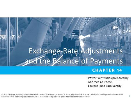 Exchange-Rate Adjustments and the Balance of Payments © 2011 Cengage Learning. All Rights Reserved. May not be copied, scanned, or duplicated, in whole.