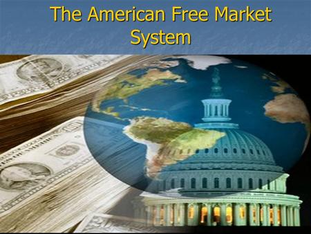 The American Free Market System. Economy The system through which people in a society make choices about how to use their limited resources to produce.