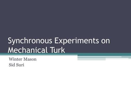 Synchronous Experiments on Mechanical Turk