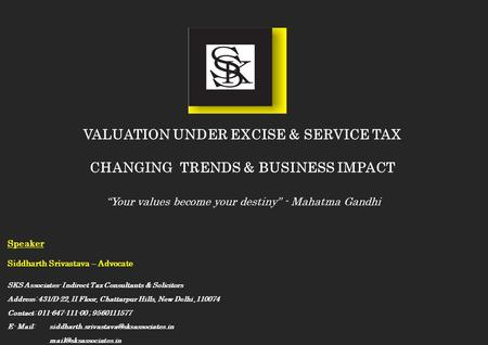 VALUATION UNDER EXCISE & SERVICE TAX CHANGING TRENDS & BUSINESS IMPACT