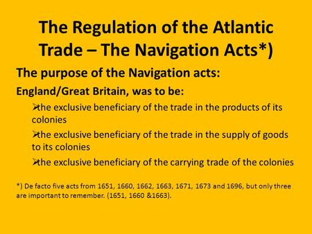 The Regulation of the Atlantic Trade – The Navigation Acts*)