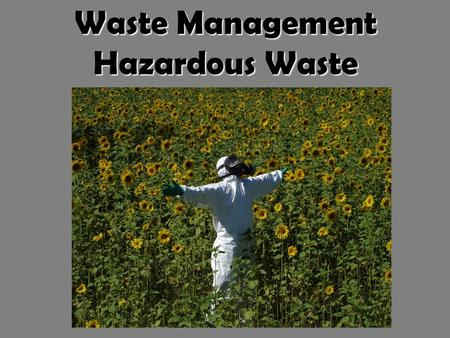 Waste Management Hazardous Waste. The topics of today Rules and regulations Hazardous Waste Dangerous Goods Security advisement The work of SEKA Miljöteknik.