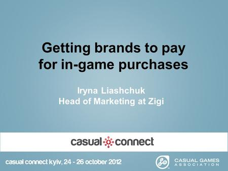 1 Christian O. Petersen 16 years of Games mobile and marketing Producer of over 100 advergames x x Getting brands to pay for in-game purchases Iryna Liashchuk.