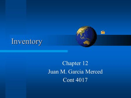 Inventory Chapter 12 Juan M. Garcia Merced Cont 4017.