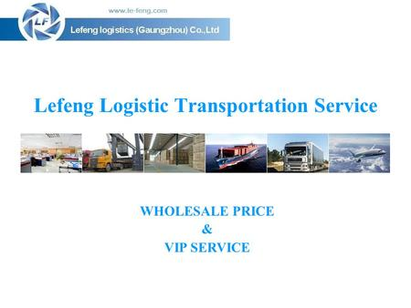 Lefeng Logistic Transportation Service WHOLESALE PRICE & VIP SERVICE.
