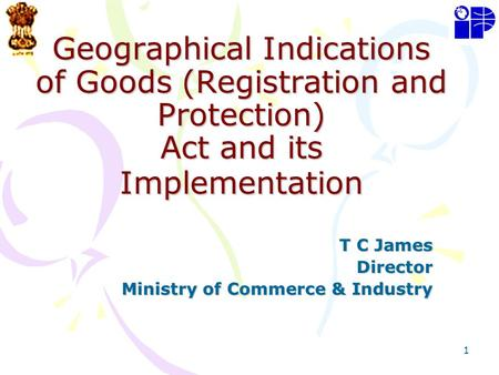T C James Director Ministry of Commerce & Industry