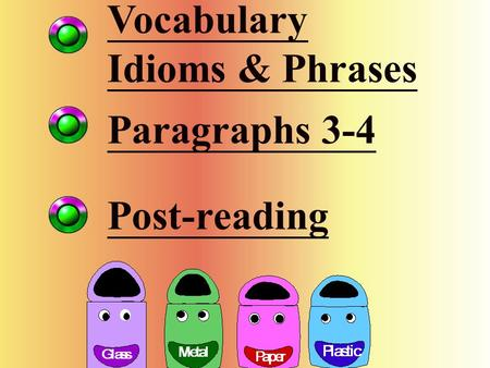 Vocabulary Idioms & Phrases Paragraphs 3-4 Post-reading.
