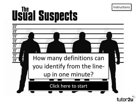 How many definitions can you identify from the line- up in one minute? Click here to start Instructions.