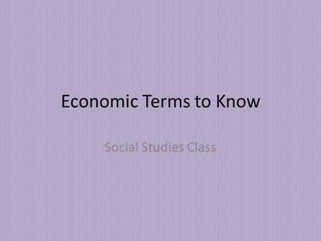 Economic Terms to Know Social Studies Class.
