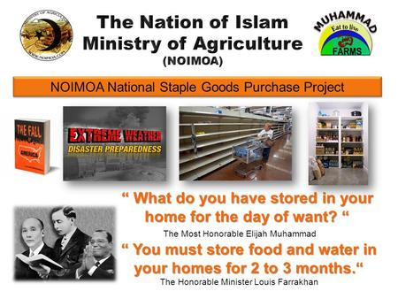 What do you have stored in your home for the day of want? What do you have stored in your home for the day of want? The Most Honorable Elijah Muhammad.